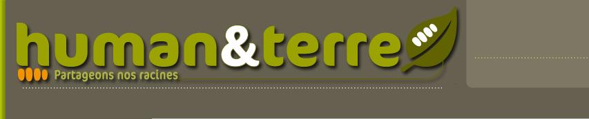 Human & Terre. 2004/2015
